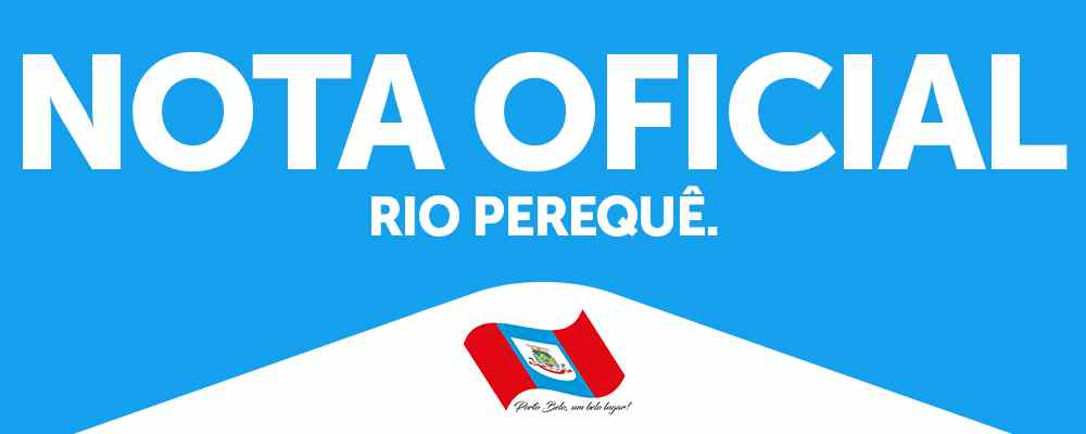 PORTO BELO – Nota oficial – Rio Perequê