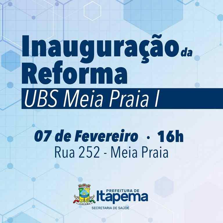 Inauguração da Reforma da UBS Meia Praia I será na quinta-feira (07/02)