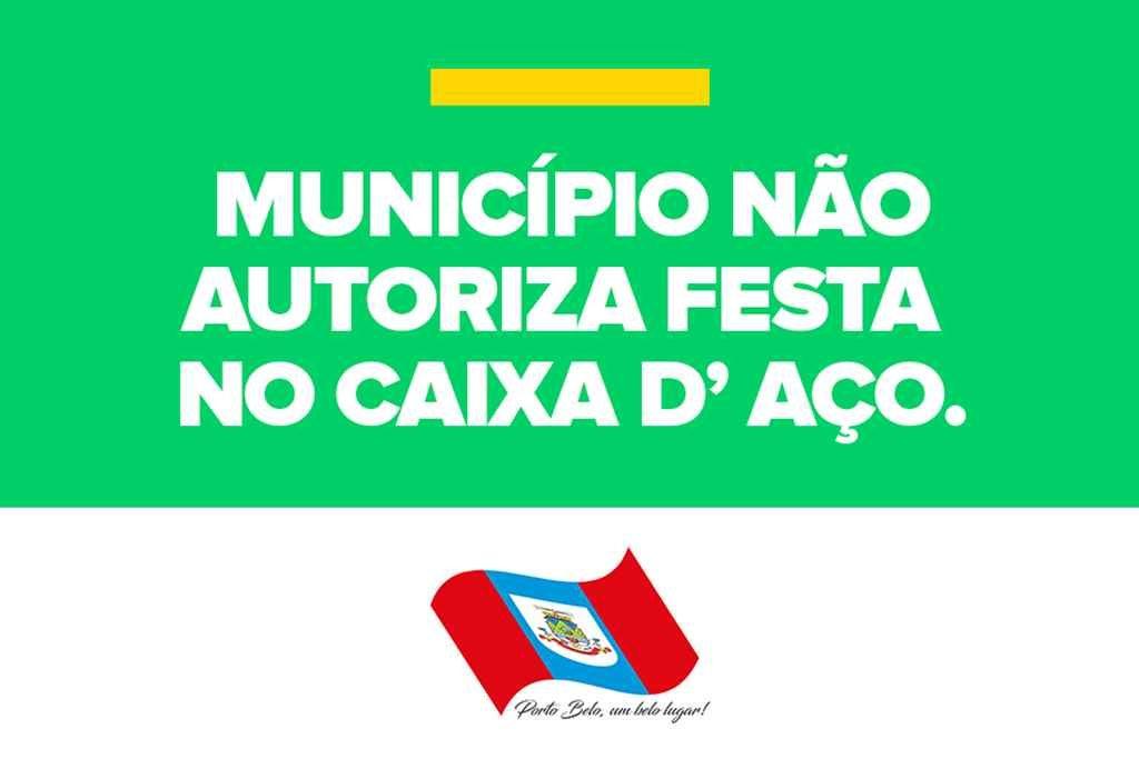 PORTO BELO – Município não autoriza festa no Caixa D'Aço